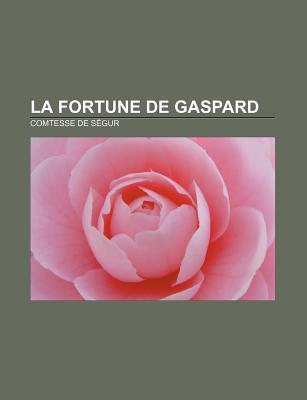 La Fortune de Gaspard Comtesse de Ségur