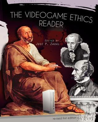 The Videogame Ethics Reader  by  Jos P. Zagal