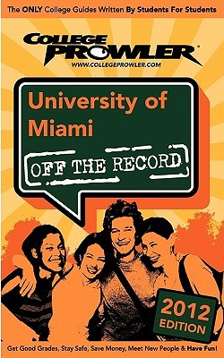 University of Miami 2012: Off the Record  by  Sana Khan
