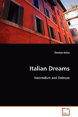 Italian Dreams: Neorealism and Deleuze Thomas Kelso