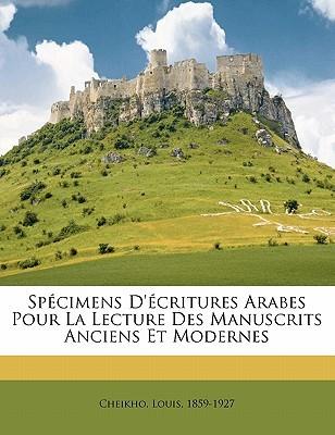 Specimens DEcritures Arabes Pour La Lecture Des Manuscrits Anciens Et Modernes Cheikho Louis 1859-1927