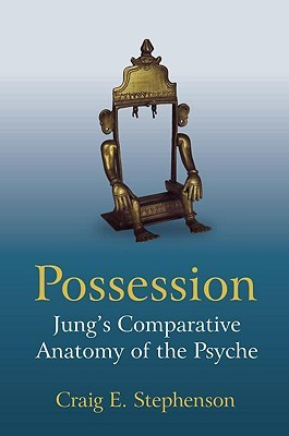 Jungs Concept of Possession  by  CRAI STEPHENSON