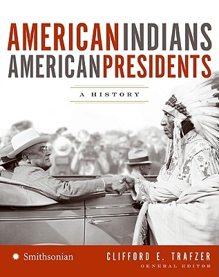 American Indians/American Presidents: A History  by  National Museum of the American Indian