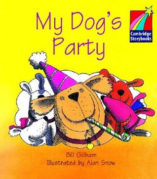 My Dogs Party ELT Edition (Cambridge Storybooks) Bill  Gillham