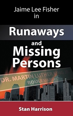 Jamie Lee Fisher in Runaways and Missing Persons  by  Stan Harrison