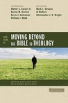 Four Views on Moving Beyond the Bible to Theology by Stanley N. Gundry