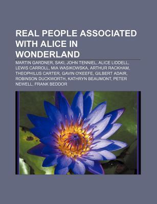 Real People Associated with Alice in Wonderland: Martin Gardner, Saki, John Tenniel, Alice Liddell, Lewis Carroll, MIA Wasikowska