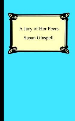 a literary analysis of the characters in a jury of her peers by susan glaspell Symbolism in susan glaspell's trifles literary analysis of a jury of her peers by susan glaspell sarah ellis' main character, ken, in her.