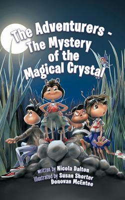 The Adventurers - The Mystery of the Magical Crystal Nicola Dalton