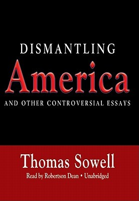 Dismantling America: And Other Controversial Essays Thomas Sowell