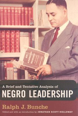 Brief and Tentative Analysis of Negro Leadership  by  Ralph J. Bunche
