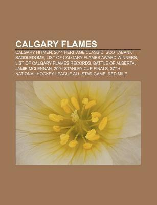 Calgary Flames: Calgary Hitmen, 2011 Heritage Classic, Scotiabank Saddledome, List of Calgary Flames Award Winners  by  Source Wikipedia