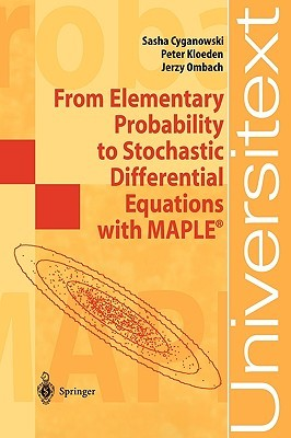 From Elementary Probability to Stochastic Differential Equations with Maple  by  Peter E. Kloeden