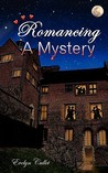 Romancing a Mystery
