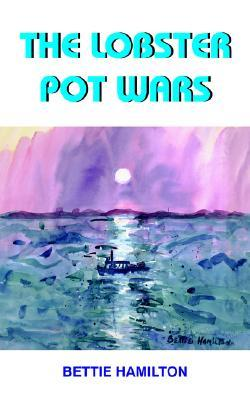 The Lobster Pot Wars Bettie Hamilton