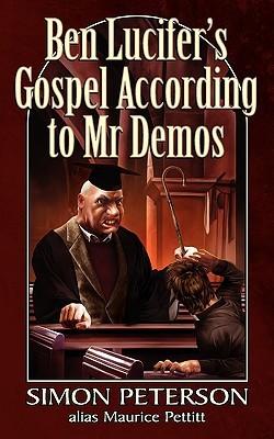 Ben Lucifers Gospel According to MR Demos Simon Peterson