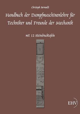 Handbuch Der Dampfmaschinenlehre Christoph Bernoulli