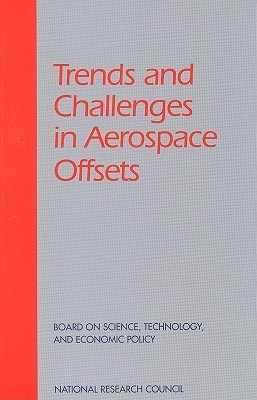 Trends and Challenges in Aerospace Offsets Board on Science Technology and Economic