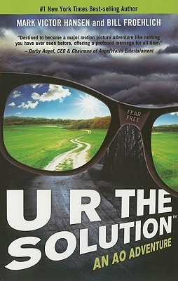 U R The Solution: An AO Adventure  by  Mark Victor Hansen