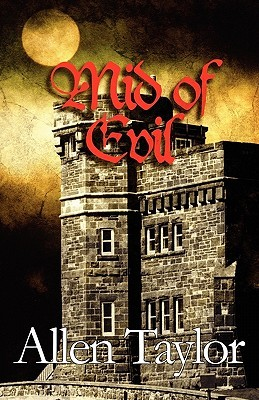 Mid of Evil  by  Allen G. Taylor