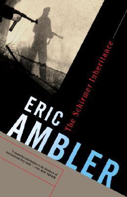 The Schirmer Inheritance Eric Ambler