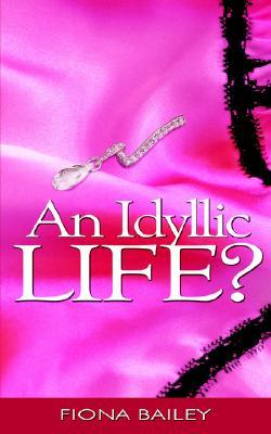 An Idyllic Life? Fiona Bailey
