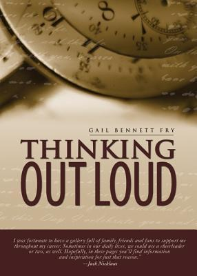 Thinking Out Loud Gail Bennett Fry