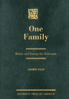 One Family: Before and During the Holocaust  by  Andrew Kolin