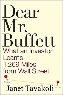 Dear Mr. Buffett by Janet M. Tavakoli