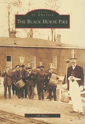 The Black Horse Pike Jill Maser