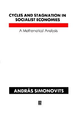 Cycles and Stagnation in Socialist Economies Andras Simonovits