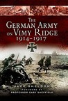 The German Army on Vimy Ridge 1914-1917