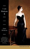 I Am Madame X by Gioia Diliberto