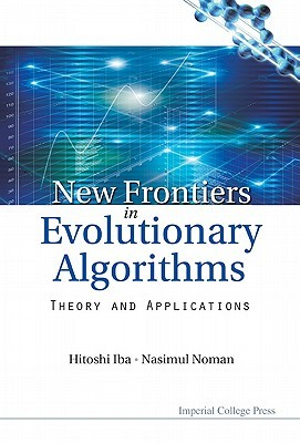 New Frontier in Evolutionary Algorithms: Theory and Applications  by  Hitoshi Iba