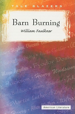 barn burning faulkner setting The paperback of the barn burning by william faulkner at barnes & noble free shipping on $25 or more.