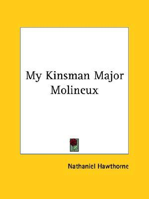 "a review of nathaniel hawthornes my kinsman major molineuex 19 my kinsman major molineux essay  franklins autobiography and hawthornes my kinsman, major molineux  a review of nathaniel hawthorne's ""my."