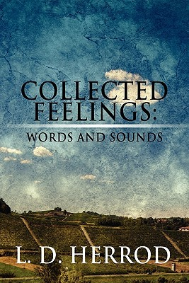 Collected Feelings: Words and Sounds L. D. Herrod