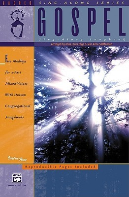 The Gospel Sing-Along Songbook: 2-Part Mixed  by  Anna Laura Page