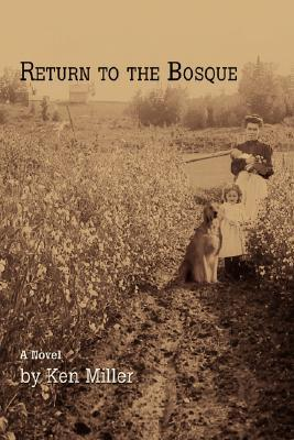 Return to the Bosque  by  Ken Miller