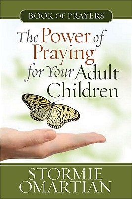 The Power of Praying? for Your Adult Children Book of Prayers