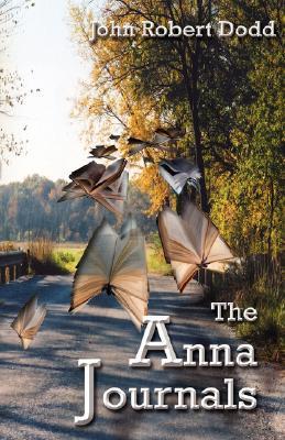 The Anna Journals  by  John Robert-Dodd