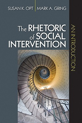 The Rhetoric Of Social Intervention: An Introduction  by  Susan K. Opt