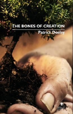The Bones of Creation  by  Patrick Deeley