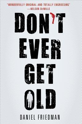 Don't Ever Get Old (Buck Schatz, #1)