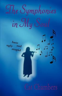 The Symphonies in My Soul Cat Chambers