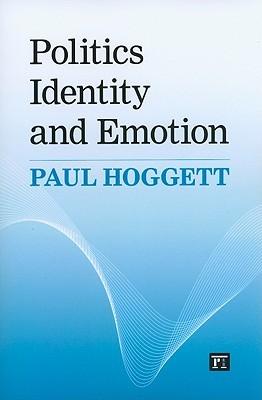 Politics, Identity, and Emotion Paul Hoggett