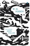 W.H. Auden: Poems Selected by John Fuller