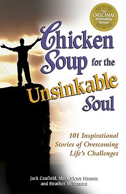Chicken Soup Unsinkable Soul (Chicken Soup for the Soul  by  Jack Canfield