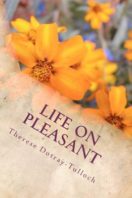 Life on Pleasant Therese Dotray-Tulloch