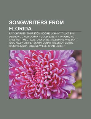 Songwriters from Florida: Ray Charles, Thurston Moore, Johnny Tillotson, Desmond Child, Johnny Goudie, Betty Wright, Vic Chesnutt, Mel Tillis  by  Source Wikipedia
